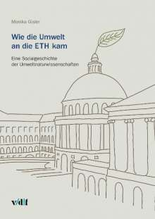 Monika Gisler: Wie die Umwelt an die ETH kam, Buch