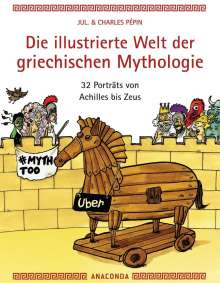 Charles Pépin: Die illustrierte Welt der griechischen Mythologie, Buch