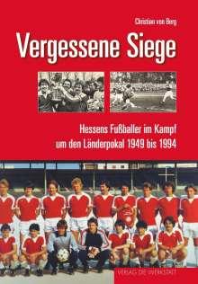 Christian von Berg: Vergessene Siege, Buch