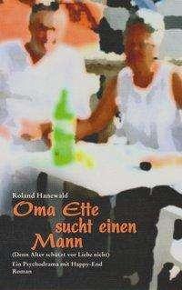Roland Hanewald: Oma Ette sucht einen Mann, Buch