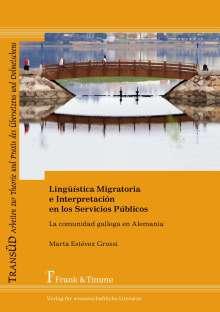 Marta Estévez Grossi: Lingüística Migratoria e Interpretación en los Servicios Públicos, Buch