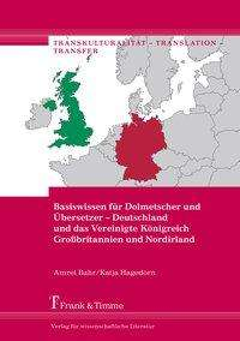 Amrei Bahr: Basiswissen für Dolmetscher und Übersetzer - Deutschland und das Vereinigte Königreich Großbritannien und Nordirland, Buch