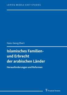 Hans-Georg Ebert: Islamisches Familien- und Erbrecht der arabischen Länder, Buch