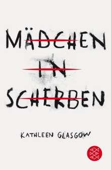 Kathleen Glasgow: Mädchen in Scherben, Buch