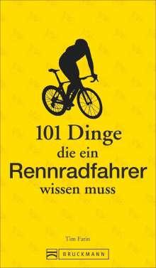 Tim Farin: 101 Dinge, die ein Rennradfahrer wissen muss, Buch