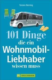 Torsten Berning: 101 Dinge, die ein Wohnmobil-Liebhaber wissen muss, Buch