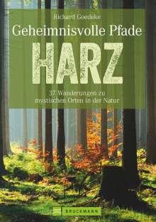 Richard Goedeke: Geheimnisvolle Pfade Harz, Buch