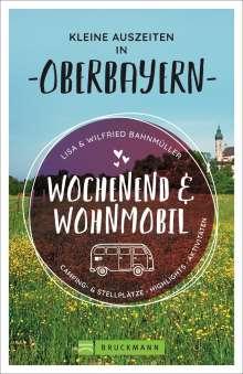 Wilfried Bahnmüller: Wochenend und Wohnmobil - Kleine Auszeiten in Oberbayern, Buch