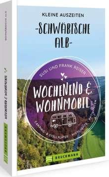 Susi Reiser: Wochenend und Wohnmobil - Kleine Auszeiten Schwäbische Alb, Buch