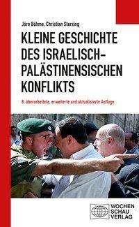 Jörn Böhme: Kleine Geschichte des israelisch-palästinensischen Konflikts, Buch