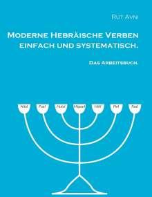 Rut Avni: Moderne Hebräische Verben einfach und systematisch., Buch