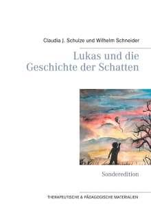 Claudia J. Schulze: Lukas und die Geschichte der Schatten, Buch