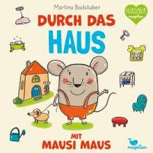 Martina Badstuber: Durch das Haus mit Mausi Maus, Buch