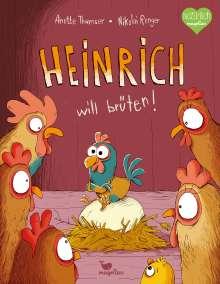 Anette Thumser: Heinrich will brüten!, Buch