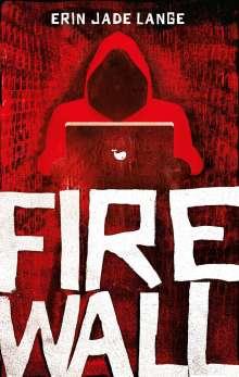 Erin Jade Lange: Firewall, Buch