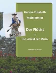 Gudrun Elisabeth Meisriemler: Der Flötist oder die Schuld der Musik, Buch