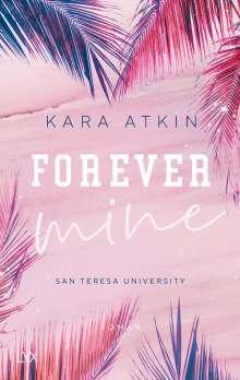 Kara Atkin: Forever Mine - San Teresa University, Buch