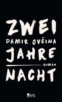 Damir Ovcina: Zwei Jahre Nacht, Buch