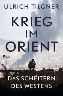 Ulrich Tilgner: Krieg im Orient, Buch