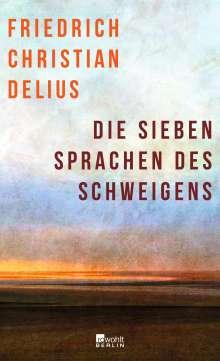 Friedrich Christian Delius: Die sieben Sprachen des Schweigens, Buch