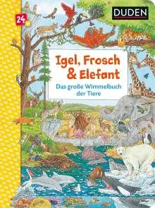 Christina Braun: Duden 24+: Igel, Frosch & Elefant: Das große Wimmelbuch der Tiere, Buch