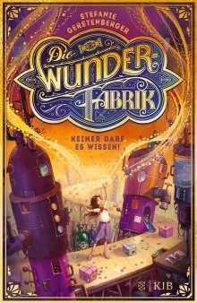 Stefanie Gerstenberger: Die Wunderfabrik - Keiner darf es wissen!, Buch