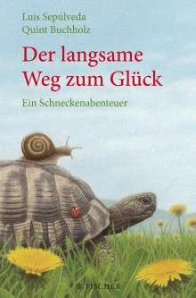 Luis Sepúlveda: Der langsame Weg zum Glück - Ein Schneckenabenteuer, Buch