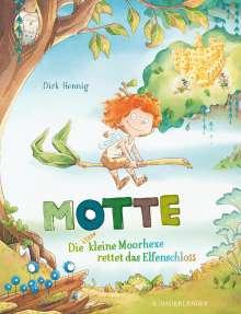 Dirk Hennig: Motte, die klitzekleine Moorhexe rettet das Elfenschloss, Buch