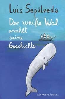 Luis Sepúlveda: Der weiße Wal erzählt seine Geschichte, Buch