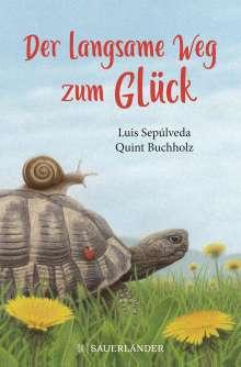 Luis Sepúlveda: Der langsame Weg zum Glück, Buch