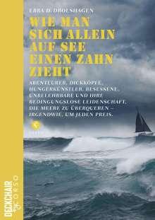Ebba D. Drolshagen: Wie man sich allein auf See einen Zahn zieht, Buch