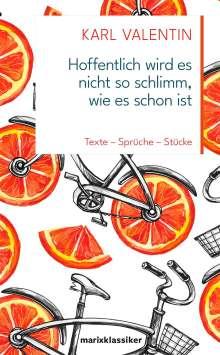 Karl Valentin: Hoffentlich wird es nicht so schlimm, wie es schon ist, Buch