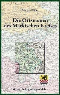 Michael Flöer: Die Ortsnamen des Märkischen Kreises, Buch
