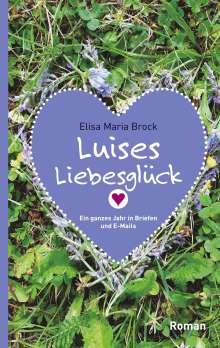 Elisa Maria Brock: Luises Liebesglück, Buch