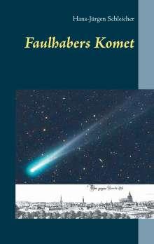 Hans-Jürgen Schleicher: Faulhabers Komet, Buch