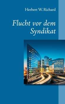 Herbert W. Richard: Flucht vor dem Syndikat, Buch