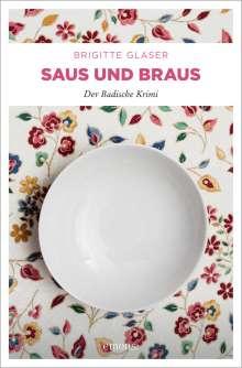 Brigitte Glaser: Saus und Braus, Buch