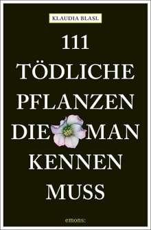 Klaudia Blasl: 111 tödliche Pflanzen, die man kennen muss, Buch