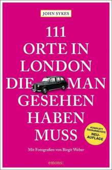 John Sykes: 111 Orte in London, die man gesehen haben muss, Buch