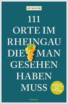 Hp Mayer: 111 Orte im Rheingau, die man gesehen haben muss, Buch