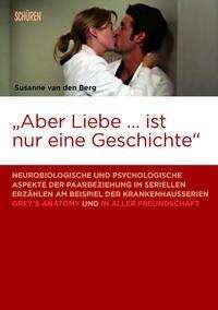 Susanne van den Berg: «Aber Liebe ... ist nur eine Geschichte», Buch