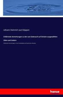 Johann Heinrich Just Köppen: Erklärende Anmerkungen zu den zum Gebrauch auf Schulen ausgewählten Oden und Liedern, Buch