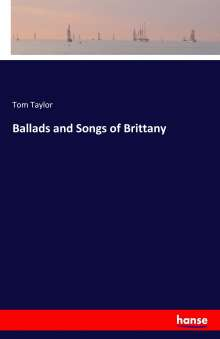 Tom Taylor: Ballads and Songs of Brittany, Buch