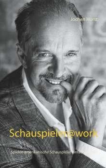 Jochen Horst: Schauspieler@work, Buch