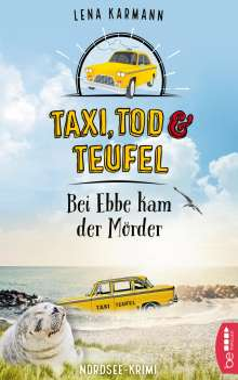Lena Karmann: Taxi, Tod und Teufel - Bei Ebbe kam der Mörder, Buch