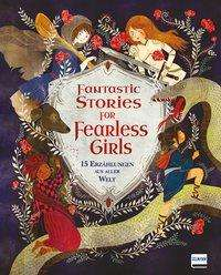 Anita Ganeri: Fantastic Stories for Fearless Girls, Buch