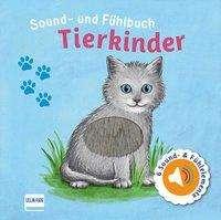 Svenja Doering: Sound- und Fühlbuch Tierkinder (mit 6 Sounds und Fühlelementen), Buch