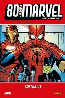 Brian Michael Bendis: 80 Jahre Marvel: Die 2000er, Buch