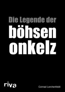 Conrad Lerchenfeldt: Die Legende der böhsen onkelz, Buch