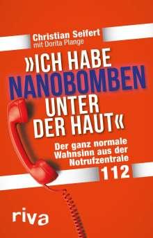 """Christian Seifert: """"Ich habe Nanobomben unter der Haut!"""", Buch"""